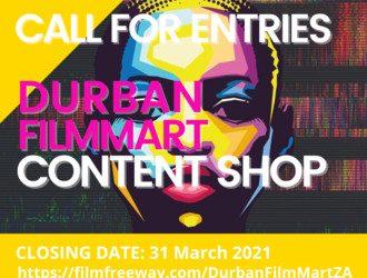 Durban FilmMart Institute calls for submissions for 2021 DFM Content Shop