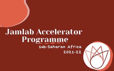 Apply for the 2021-22 Jamlab Accelerator Programme sub-Saharan Africa